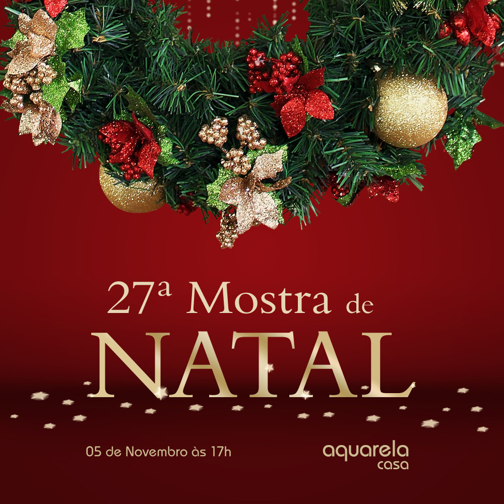 27ª Mostra de Natal Aquarela Casa: Experimentando o poder do mobile marketing e do social media